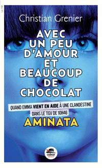 Avec un peu d'amour et beaucoup de chocolat. Volume 3, Aminata