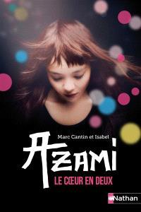 Azami : le coeur en deux