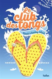 Le club des tongs. Volume 3, Minuit à Sunday Island