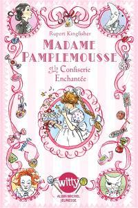 Madame Pamplemousse. Volume 3, Madame Pamplemousse et la confiserie enchantée