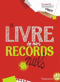 Approuvé par Ben Letourneux. Volume 1, Le livre de mes records nuls