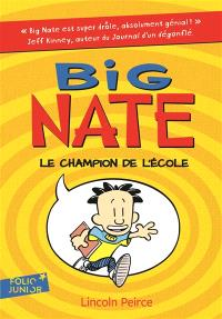 Big Nate. Volume 1, Le champion de l'école