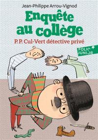 Enquête au collège, P. P. Cul-Vert détective privé