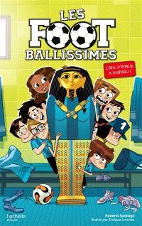 Les Footballissimes. Volume 5, L'oeil d'Horus a disparu !