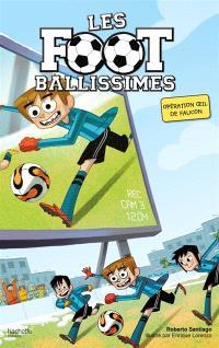 Les Footballissimes. Volume 4, Opération oeil de faucon