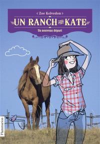Un ranch pour Kate. Volume 1, Un nouveau départ