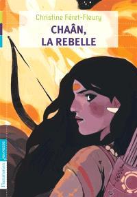 Chaân. Volume 1, Chaân, la rebelle