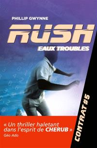 Rush. Volume 5, Eaux troubles