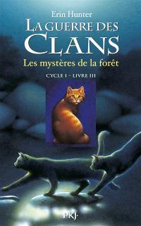 La guerre des clans : cycle 1. Volume 3, Les mystères de la forêt