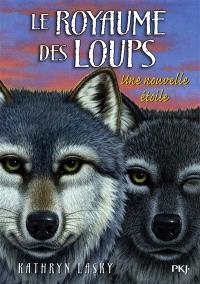 Le royaume des loups. Volume 6, Une nouvelle étoile