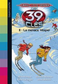 Les 39 clés : Cahill contre Vesper. Volume 11, La menace Vesper