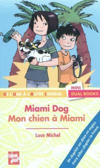 Mon chien à Miami = Miami Dog