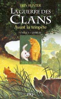 La guerre des clans : cycle 1. Volume 4, Avant la tempête