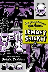 Les fausses bonnes questions de Lemony Snicket. Volume 2, Quand l'avez-vous vue pour la dernière fois ?