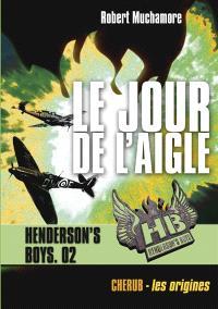 HB Henderson's boys. Volume 2, Le jour de l'aigle