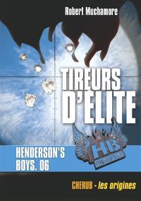HB Henderson's boys. Volume 6, Tireurs d'élite : Chérub, les origines
