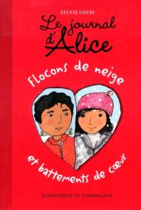 Le journal d'Alice. Volume 9, Flocons de neige et battements de coeur