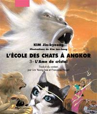 L'école des chats à Angkor. Volume 3, L'âme de cristal