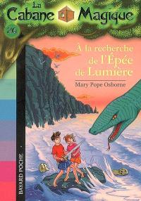 La cabane magique. Volume 26, A la recherche de l'épée de lumière