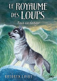 Le royaume des loups. Volume 5, Face au danger