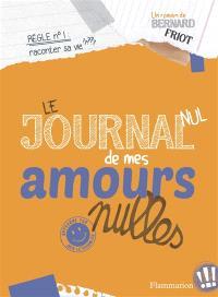 Approuvé par Ben Letourneux. Volume 3, Le journal nul de mes amours nulles