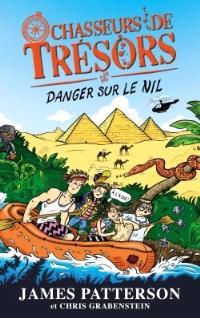 Chasseurs de trésors. Volume 2, Danger sur le Nil