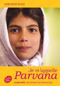 Je m'appelle Parvana : 10 ans après Une enfance en Afghanistan
