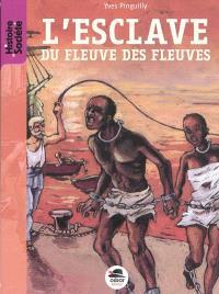 L'esclave du fleuve des fleuves
