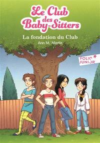 Le Club des baby-sitters, La fondation du club