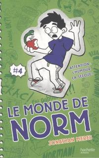 Le monde de Norm. Volume 4, Attention : l'humour, ça secoue !