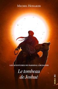 Les aventures de Parsifal Crusader, Le tombeau de Joshué
