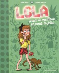 Lola !. Volume 6, Lola, pour le meilleur et pour le pire