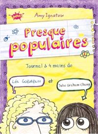 Presque populaires. Volume 1, Journal à 4 mains de Léa Goldblatt et Julie Graham-Chang