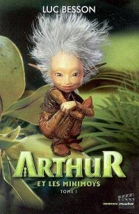 Arthur. Volume 1, Arthur et les minimoys