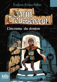 Garin Trousseboeuf, L'inconnu du donjon