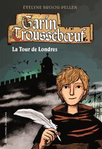 Garin Trousseboeuf. Volume 12, La tour de Londres