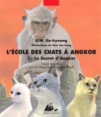 L'école des chats à Angkor. Volume 1, Le secret d'Angkor