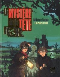 Le mystère de la tête d'or. Volume 1, Le trésor de l'Isle