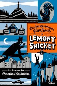 Les fausses bonnes questions de Lemony Snicket. Volume 1, Mais qui cela peut-il être à cette heure ?