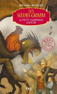 Les soeurs Grimm. Volume 3, Le petit chaperon louche