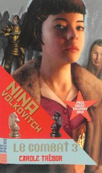 Nina Volkovitch. Volume 3, Le combat