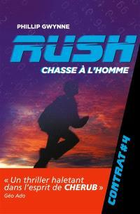 Rush. Volume 4, Chasse à l'homme