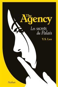 The Agency. Volume 3, Les secrets du palais