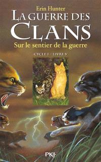La guerre des clans : cycle 1. Volume 5, Sur le sentier de la guerre