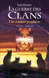 La guerre des clans : cycle 1. Volume 6, Une sombre prophétie