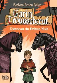 Garin Trousseboeuf, L'anneau du prince noir
