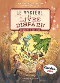 Le mystère du livre disparu. Volume 1, Au secours de Peter Pan