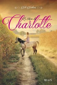 Le rêve de Charlotte. Volume 1