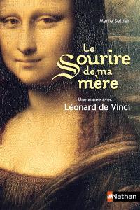 Le sourire de ma mère : une année avec Léonard de Vinci