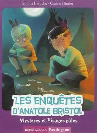 Les enquêtes d'Anatole Bristol, Mystères et visages pâles
